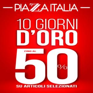 Piazza Italia: 10 Giorni al 50%